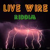 Live Wire Riddim by Various Artists
