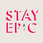 Stay Epic by Dear Leader