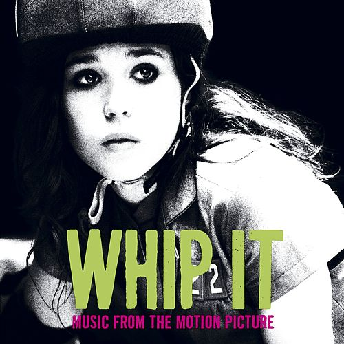 Whip It [Music From The Motion Picture] by Various Artists