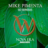 So Serious by Mike Pimenta