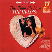 This Time It's Love (Bonus Track Version) by The Hi-Lo's