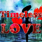 Timeless Love by Various Artists