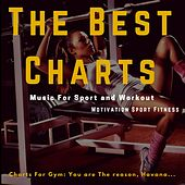 The Best Charts Music for Sport and Workout (Charts for Gym: You Are the Reason, Havana...) de Motivation Sport Fitness