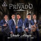 Desde Abajo by Grupo Privado