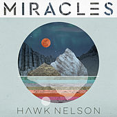 Never Let You Down by Hawk Nelson