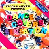 Mike Stock & Matt Aitken Present - Dance Covers Sensation de Various Artists