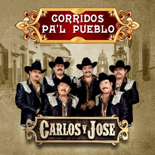 Corridos Pa'l Pueblo by Carlos Y Jose