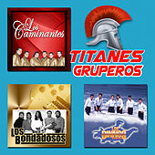 Titanes Gruperos by Various Artists
