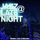 Jazz @ Late Night (Modern Jazz Collection) by Various Artists