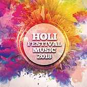 Holi Festival Music 2018 de Various Artists