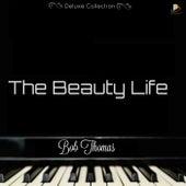 The Beauty Life by Bob Thomas