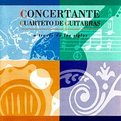 A través de los siglos by Concertante Cuarteto de Guitarras