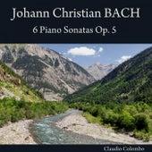 Johann Christian Bach: 6 Piano Sonatas, Op. 5 by Claudio Colombo