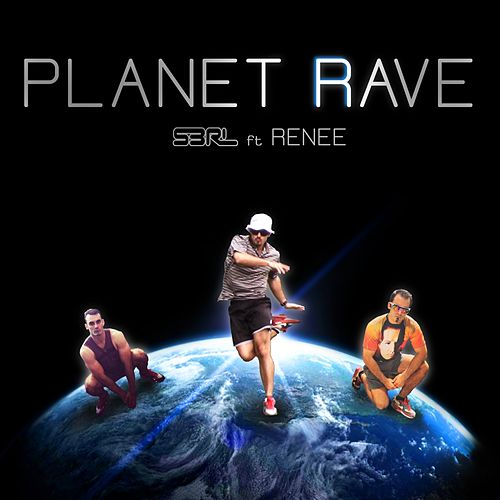 Planet Rave (feat. Renee) by S3rl
