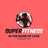 In The Name Of Love (Workout Mix) von Super Fitness