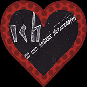 Liebe Tod und andere Katastrophen by Das Ich