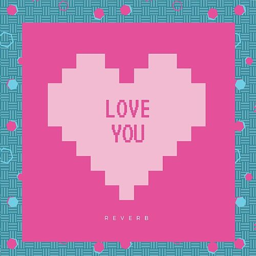 Love You by Reverb