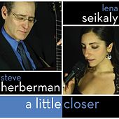 A Little Closer by Lena Seikaly