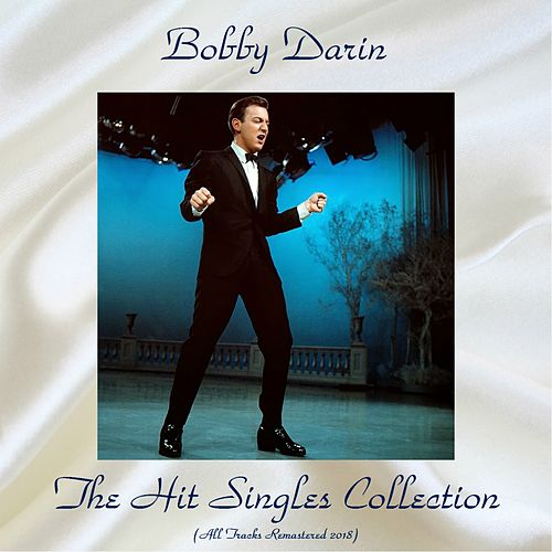 The Hit Singles Collection (All Tracks Remastered 2018) de Bobby Darin