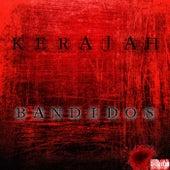 Bandidos, Vol. 1 by Kerajah