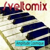 Amplitude Cosmique by SveltomiX