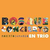 Bosque Concierto (En Trío) by Roberto Camargo
