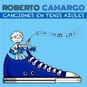 Canciones en Tenis Azules by Roberto Camargo