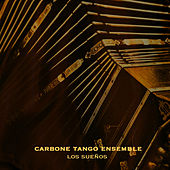 Los Sueños by Carbone Tango Ensemble