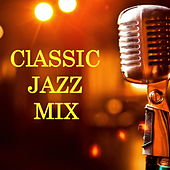 Classic Jazz Mix de Various Artists