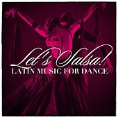 Let'S Salsa! - Latin Music For Dance by Various Artists