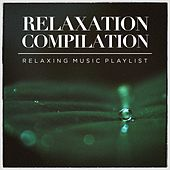 Relaxation Compilation - Relaxing Music Playlist by Various Artists