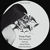 This Feeling EP by Pulse Plant