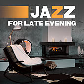 Jazz for Late Evening (Saturday, House Chill, Ordinary Jazz) von Various Artists