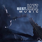Best Jazz Music (Jazz Relaxation in Home Comfort) by Various Artists