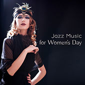 Jazz Music for Women's Day de Various Artists