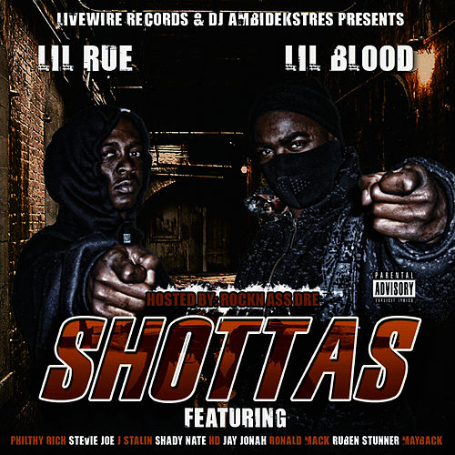 Livewire Records Presents Shottas by Lil Blood