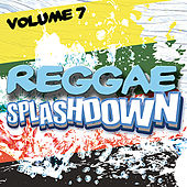 Reggae Splashdown, Vol 7 by Various Artists