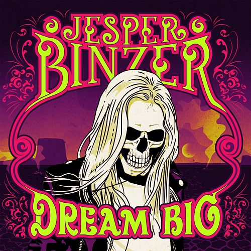 Dream Big by Jesper Binzer