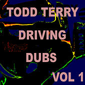 Drivin Dubs Vol. 1 by Todd Terry