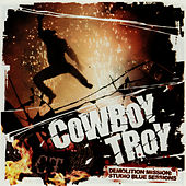 Demolition Mission: Studio Blue Sessions de Cowboy Troy