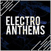 Electro Anthems di Various Artists