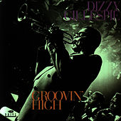 Groovin' High by Dizzy Gillespie