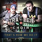 That's How We Do It by Trailer Choir