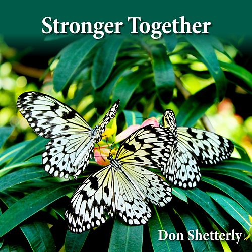 Stronger Together by Don Shetterly