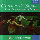 Children's Songs - The Greatest Hits by Ed McCurdy