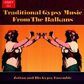 Traditional Gypsy Music From the Balkans de Zoltan & His Gypsy Ensemble