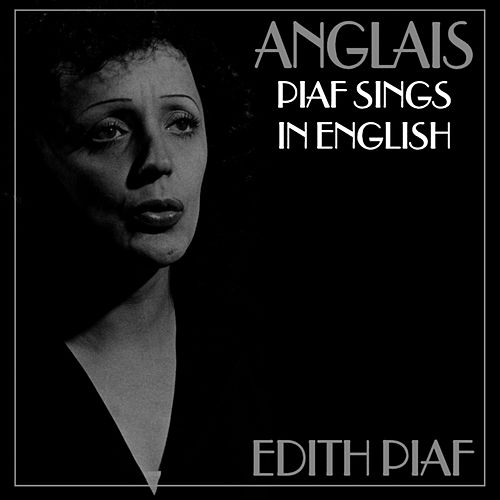 Anglais - Piaf Sings in English by Edith Piaf