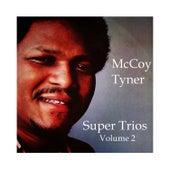 Super Trios - Volume 2 by McCoy Tyner