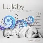 Lullaby - Sleepy Songs for Bedtime by Daniel Kobialka