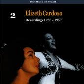 The Music of Brazil: Elizeth Cardoso, Volume 2 - Recordings 1955 - 1957 by Elizeth Cardoso
